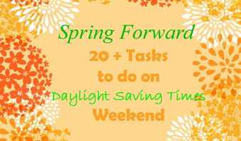 Spring Forward and Get Into a Routine: 25 Tasks to Do on Daylight Savings Weekend