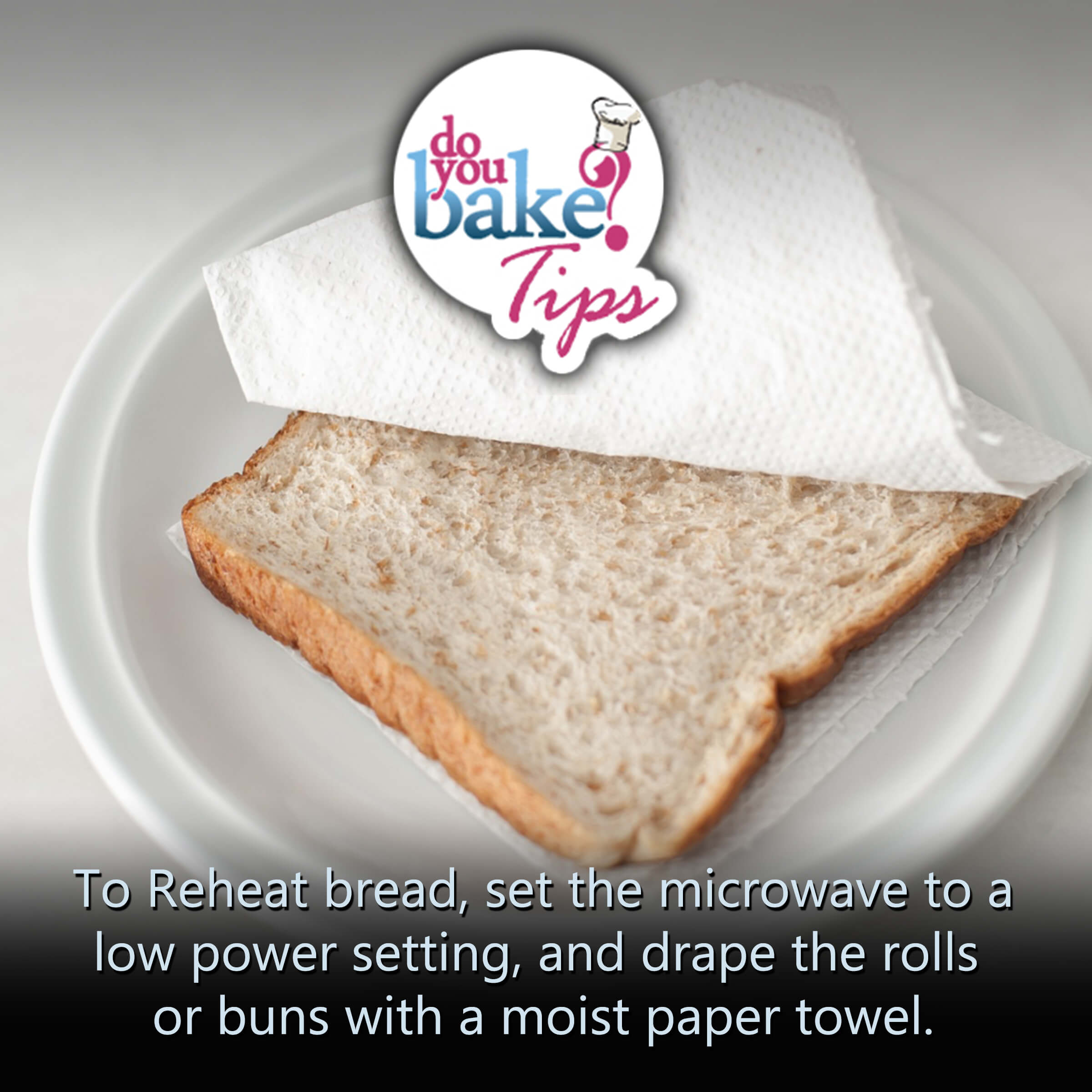 reheat bread in the microwave do you bake