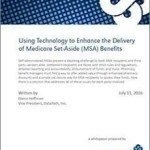 Using Technology to Enhance the Delivery of Medicare Set-Aside (MSA) Benefits