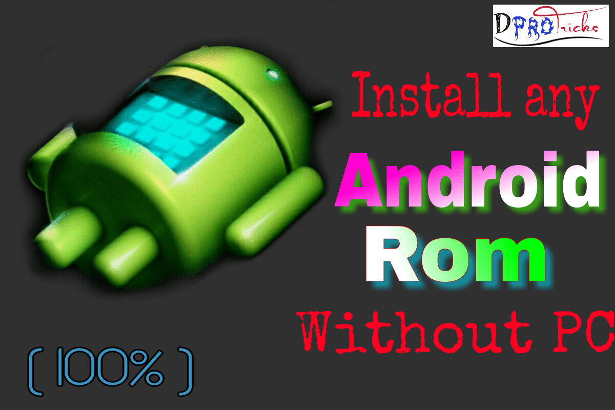 How to install Android ROM without PC   100% Working (2019)