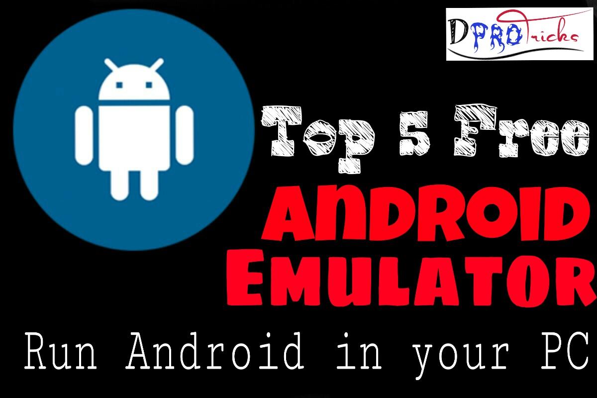 top 5 android emulators 2017