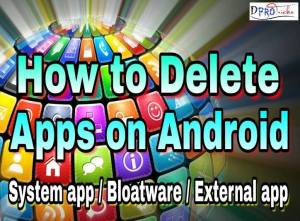 How to delete apps on android | Remove any App 100%