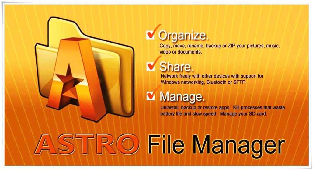 Astro File Manager Major Benefits You Should Know | New Features 2018