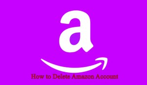 Know How to Delete Amazon Account And Other Online Retailer Accounts