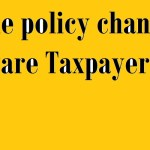 incometax policy Changes