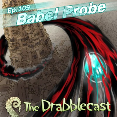 Cover for Drabblecast episode 109, Babel Probe, by John Deberge
