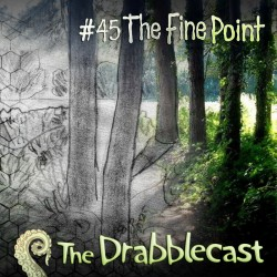 Cover for Drabblecast episode 45, The Fine Point, by David Steffen