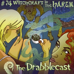 Cover for Drabblecast episode 74, Witchcraft in the Harem, by Caroline Parkinson