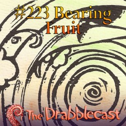 Cover for Drabblecast episode 223, Bearing Fruit, by Alyssa Suzumura