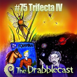 Cover for Drabblecast episode 75, Trifecta 4, by Jonathan Wilson