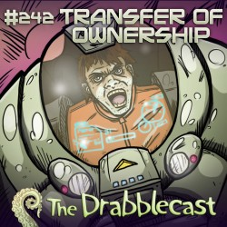 Cover for Drabblecast episode 242, Transfer of Ownership, by Jonathan Sims