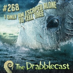 Cover for Drabblecast episode 268, I Only Am Escaped Alone to Tell Thee, by Steve Santiago