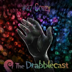 Cover for Drabblecast episode 27, Crazy, by Bo Kaier