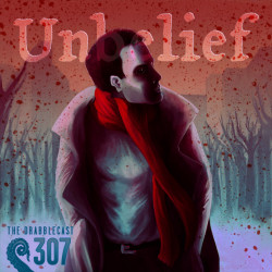 Cover for Drabblecast 307, Unbelief, by Oskar Kunik