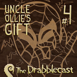 Cover for Drabblecast 4, Uncle Ollie's Gift, by Bo Kaier