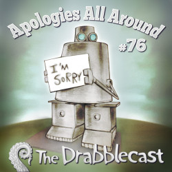 Cover for Drabblecast 76, Apologies All Around, by Bo Kaier