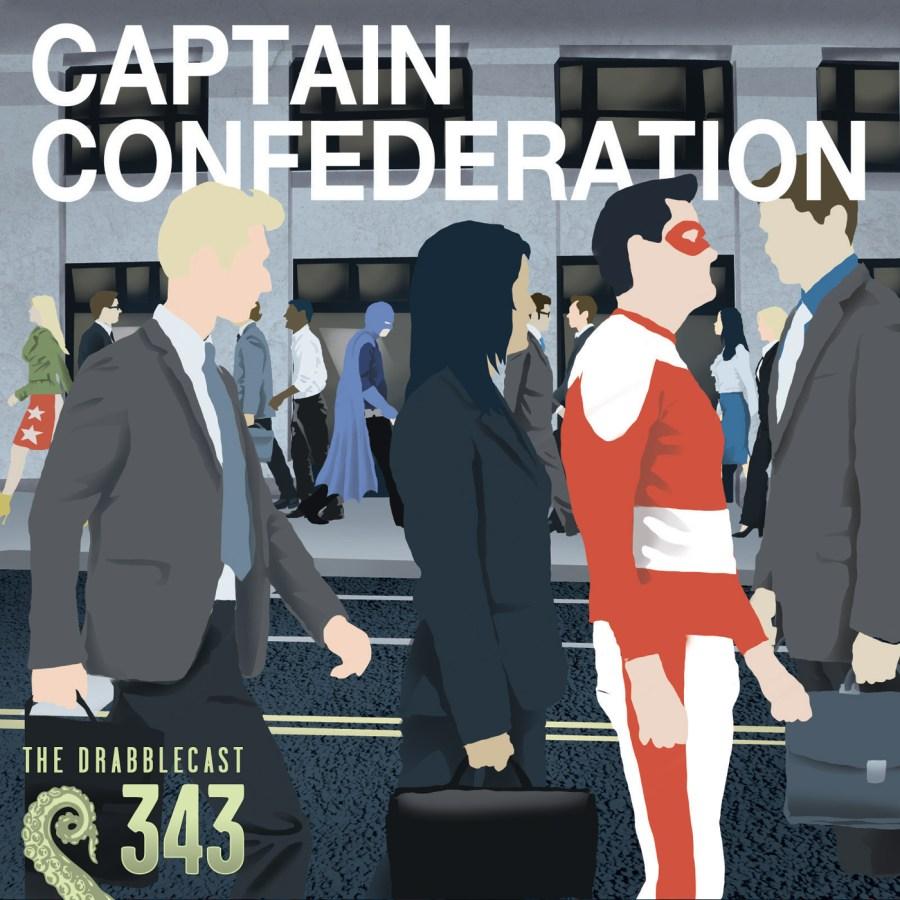 Cover for Drabblecast episode 343, Captain Confederation, by Joe Botsch