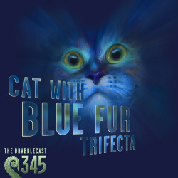 Cover for Drabblecast episode 345, Cat With Blue Fur Trifecta, by Bo Kaier
