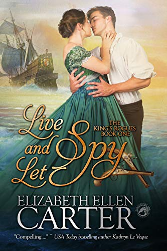 Live and Let Spy (The King's Rogues Book 1)