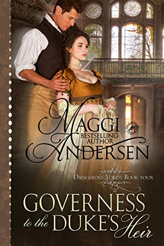 Governess to the Duke's Heir (Dangerous Lords Book 4)