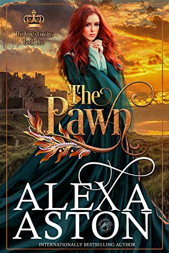 The Pawn____________(The King's Cousins Book 1)