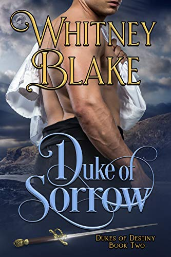 Duke of Sorrow ___ (Dukes of Destiny Book 2)