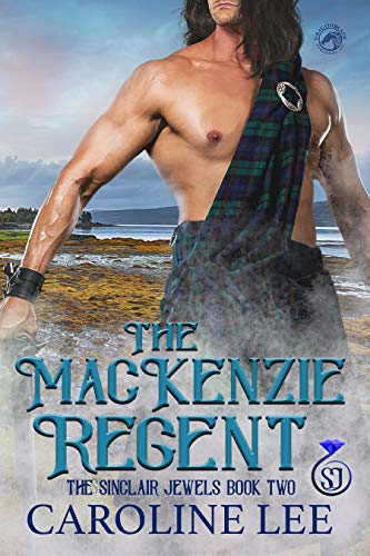 The Mackenzie Regent (The Sinclair Jewels Book 2)