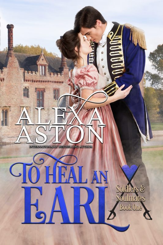 To Heal an Earl (Soldiers and Soulmates Book 1)