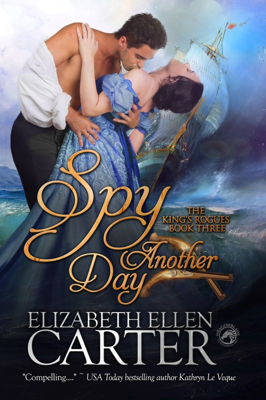 Spy Another Day_____ (The King's Rogues Book 3)