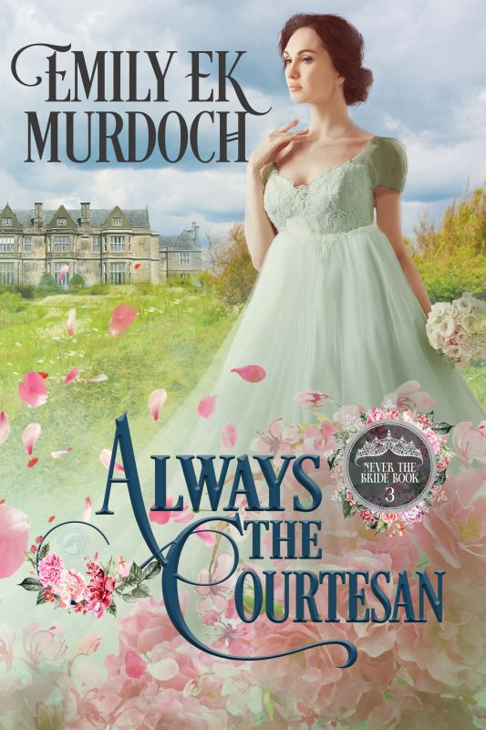 Always the Courtesan (Never the Bride Book 3)
