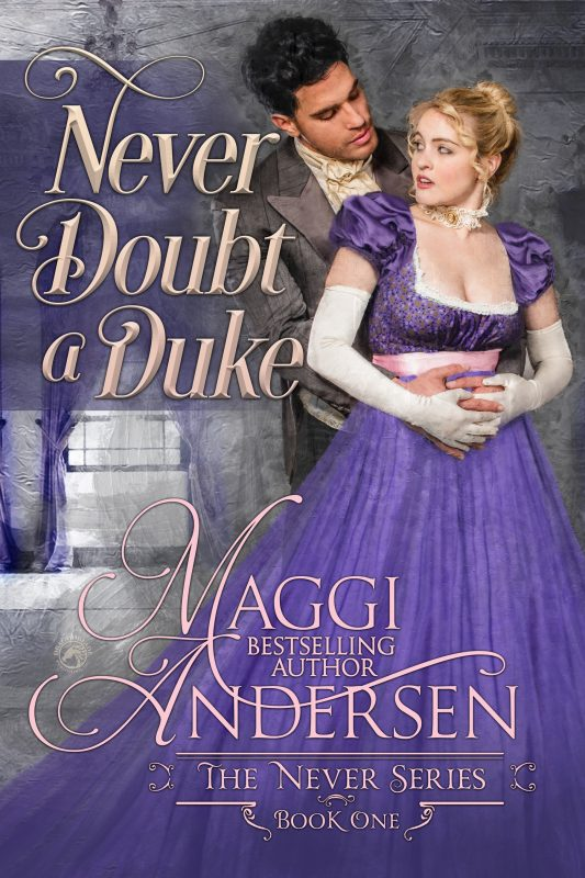 Never Doubt a Duke_______ (The Never Series Book 1)