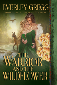 The Warrior and the Wildflower (Forgotten Flowers of Flanders Book 1)