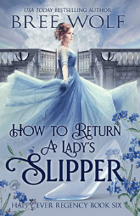 How to Return a Lady's Slipper (Happy Ever Regency Book 6)