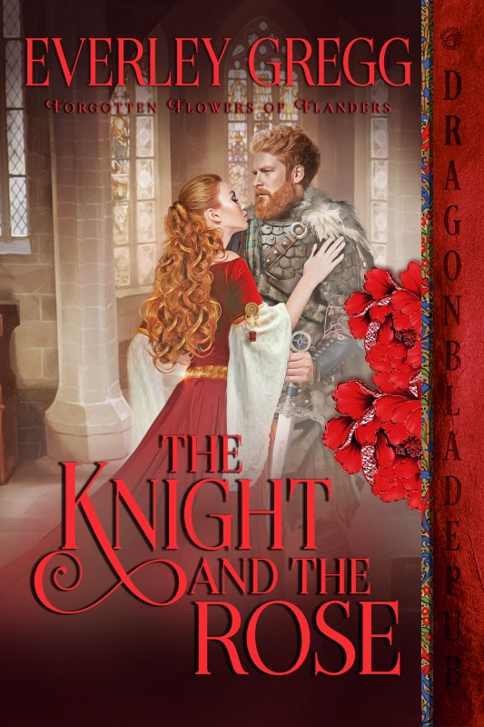 The Knight and the Rose (Forgotten Flowers of Flanders Book 2)