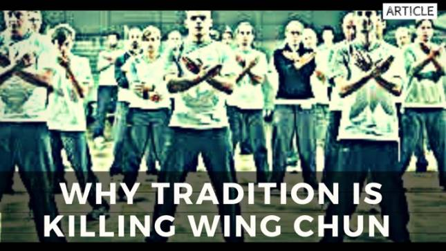 Why Tradition is Killing Wing Chun