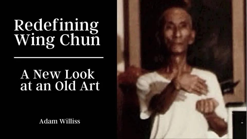 Redefining Wing Chun