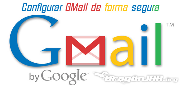 Gmail Configurar GMail de forma segura