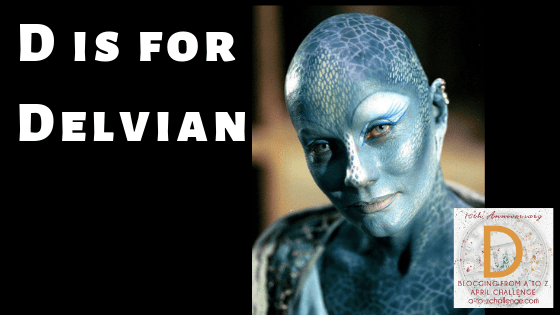 Pure Fiction But We Wish It Was Real: D is for Delvian