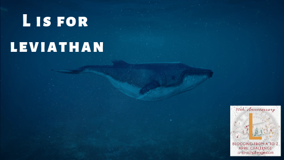 Pure Fiction But We Wish It Was Real: L is for Leviathans