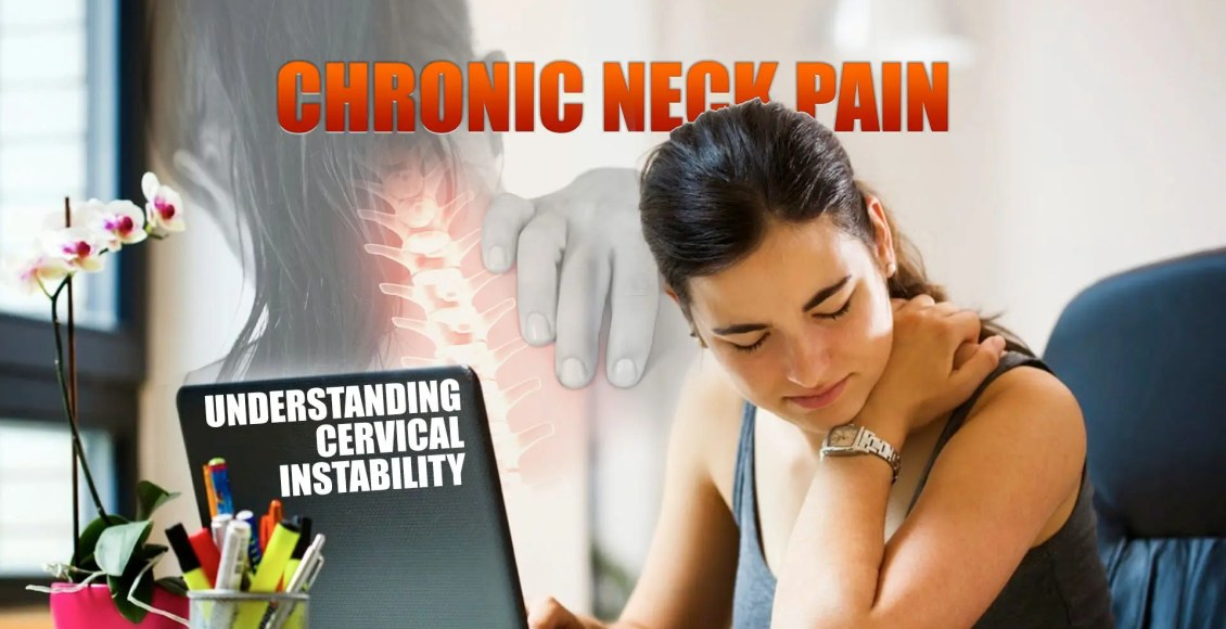 Chronic Neck Pain | Understanding Cervical Instability Cover Image | El Paso, TX Chiropractor