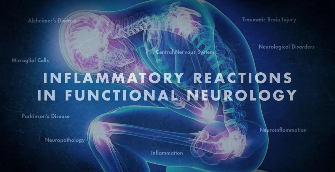 Inflammatory Reactions in Functional Neurology   El Paso, TX Chiropractor