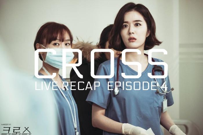 Cross Live Recap Episode 4