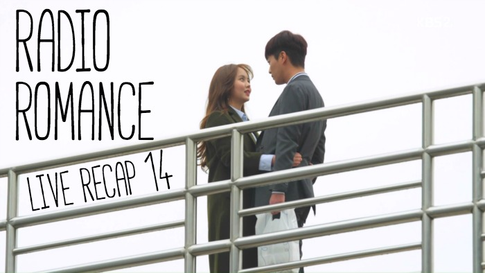 Live Recap for the Kdrama Radio Romance, episode 14