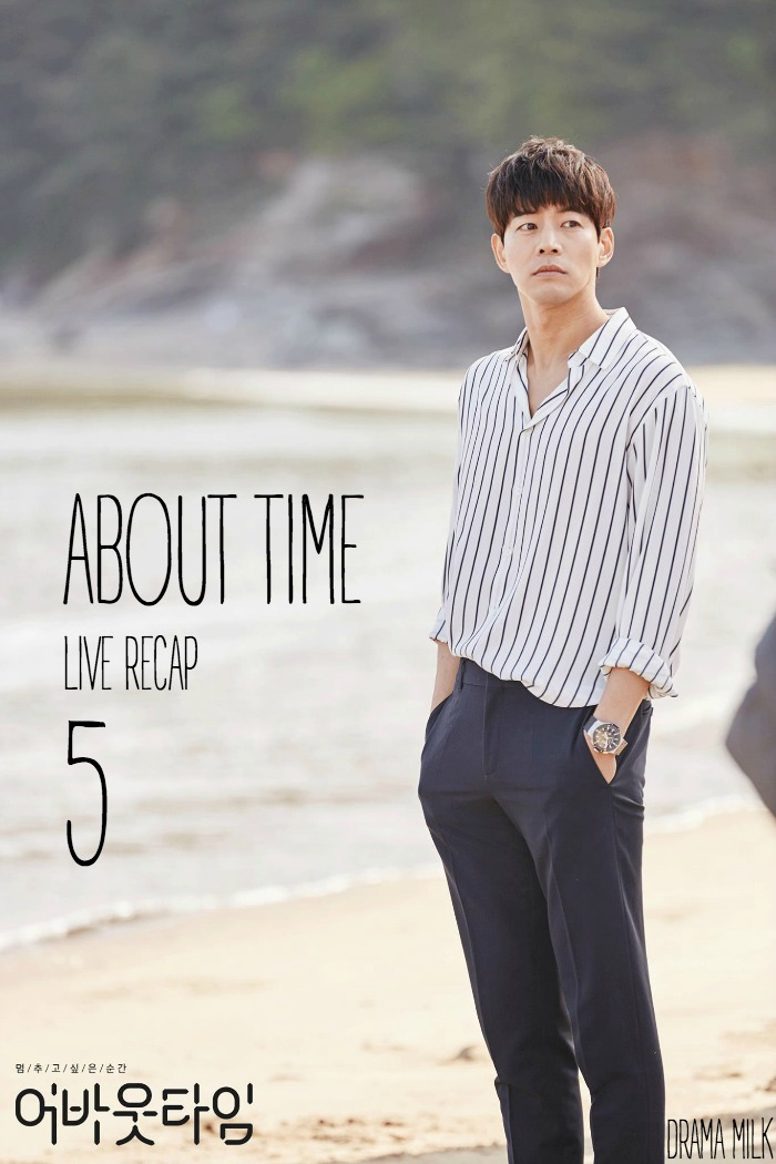 Episode 5 Live Recap for the Korean Drama About Time starring Lee Sung-kyung and Lee Sang-yoon
