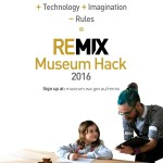 Looking for creative practitioners for REMIX Museum Hack 2016