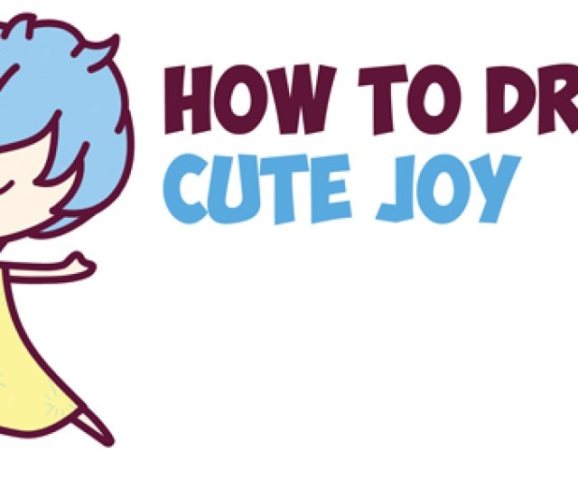 How To Draw Cute Kawaii Chibi Joy From Inside Out Easy Step By Step Drawing Tutorial For Kids How To Draw Step By Step Drawing Tutorials