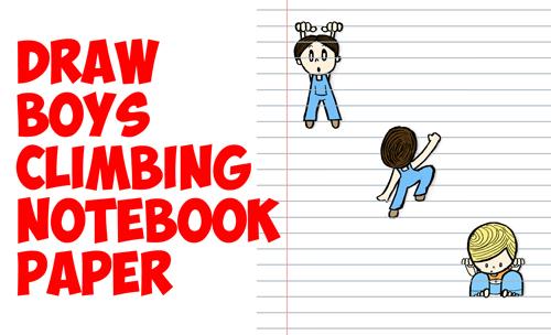 How To Draw Cartoon Boys Climbing Notebook Paper Cool 3D