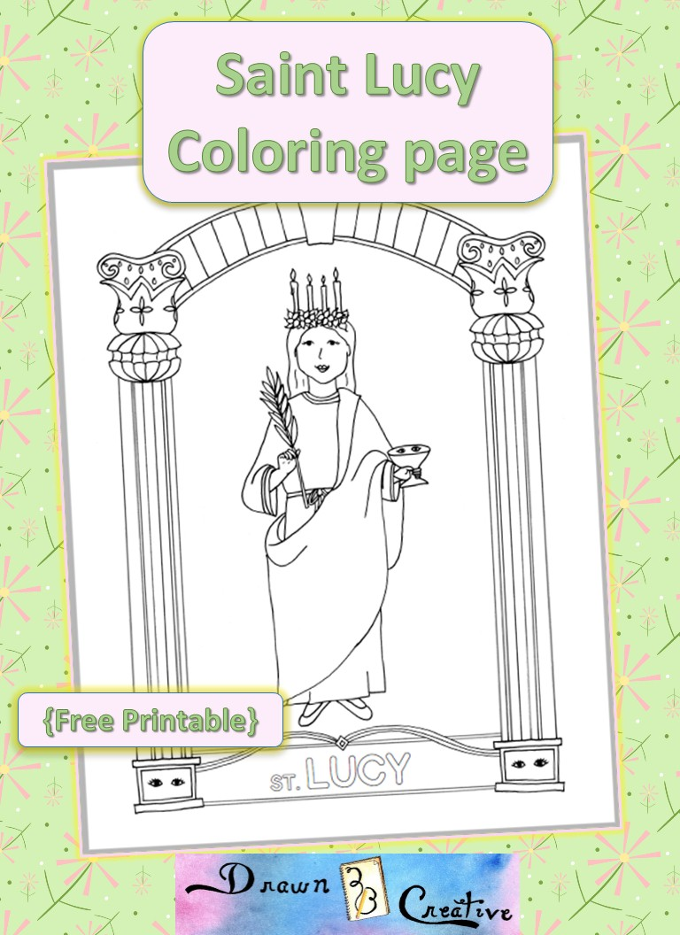 you can easily celebrate this advent saints feast day using this free printable coloring page download the saint lucy coloring page for