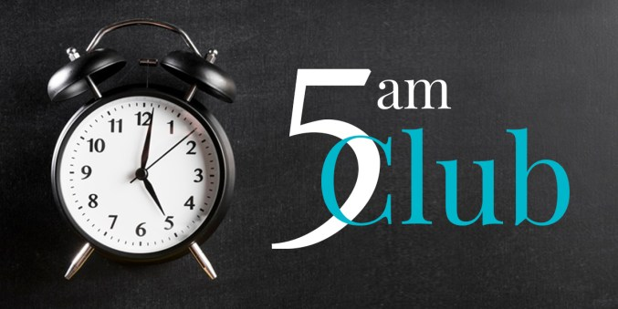5 am club: Success, Health and Happiness belong to them! - Dr. Brahmanand  Nayak