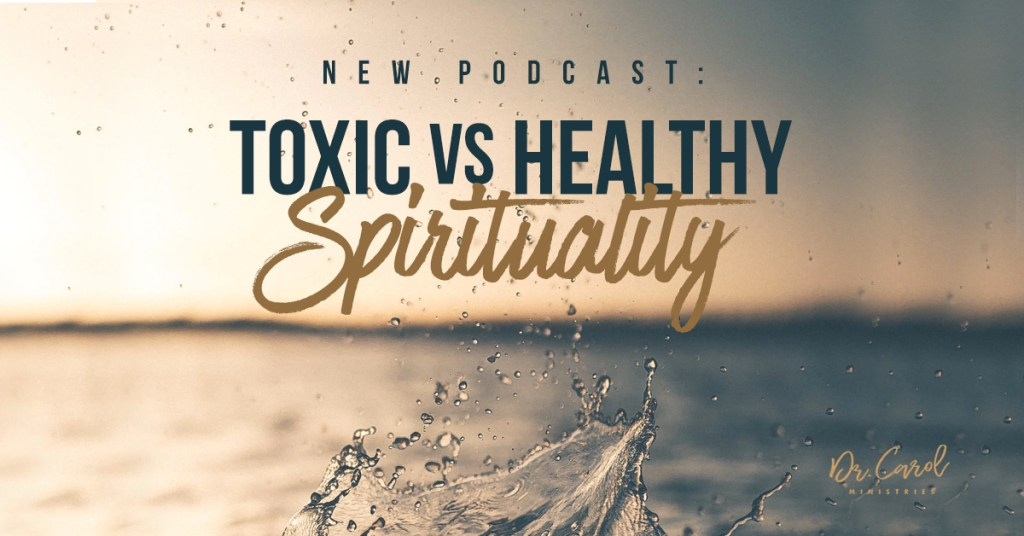 The Difference between Healthy and Toxic Spirituality